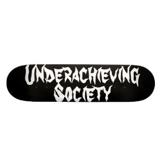 Underachieving Society Skateboard Deck
