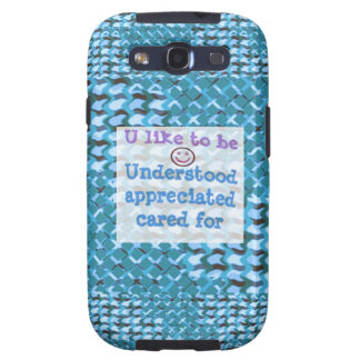 Understood,APPRECIATED, Cared  WISDOM LOWPRICE Galaxy S3 Covers