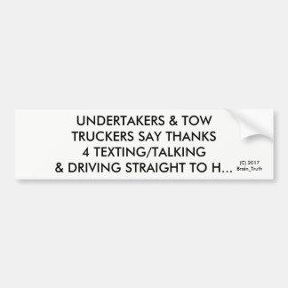 UNDERTAKERS: SAY THX 4 TEXTING & DRIVING BUMPER STICKER