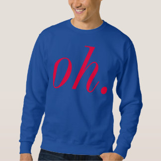 Underwhelmed Sweatshirt