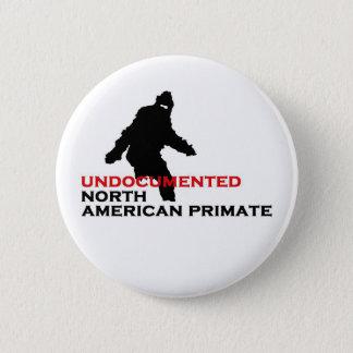 UNDOCUMENTED NORTH AMERICAN PRIMATE Button