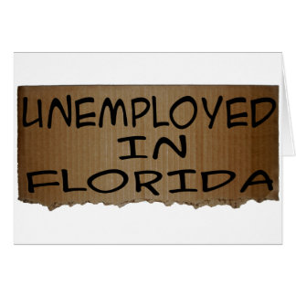 UNEMPLOYED IN FLORIDA CARD