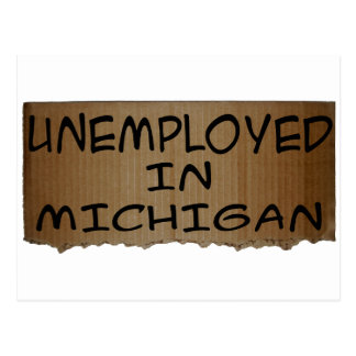 UNEMPLOYED IN MICHIGAN POSTCARD