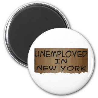 UNEMPLOYED IN NEW YORK 2 INCH ROUND MAGNET