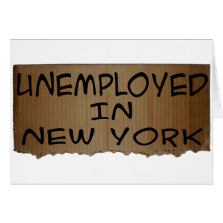 UNEMPLOYED IN NEW YORK CARD