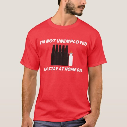 Unemployed? Not anymore! T-Shirt