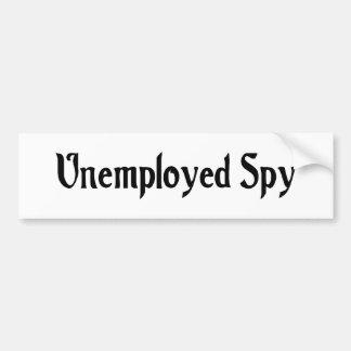 Unemployed Spy Bumper Sticker