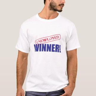 Unemployed WINNER! T-Shirt