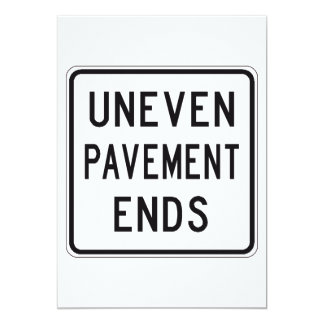 Uneven Pavement Ends Invitations