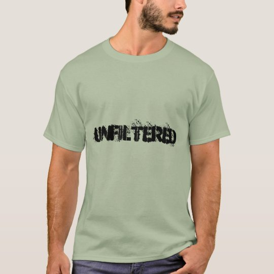 UNFILTERED T-Shirt