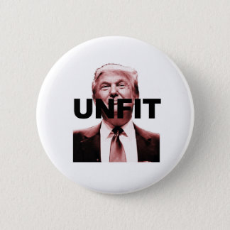 Unfit to be President 2 Inch Round Button