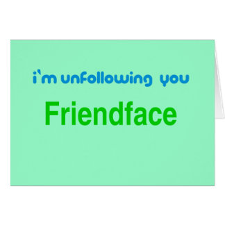 Unfollowing, Friendface card