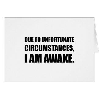 Unfortunate Circumstances I Am Awake Funny Quote Card