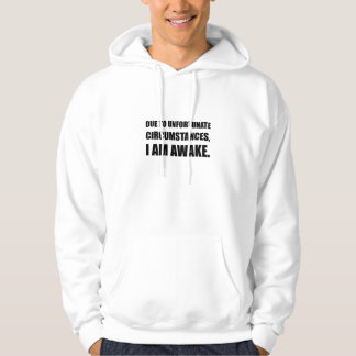 Unfortunate Circumstances I Am Awake Funny Quote Hoodie