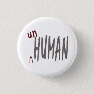 Unhuman round badge 1 inch round button