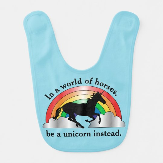 Unicorn and Rainbow Be A Unicorn Bib