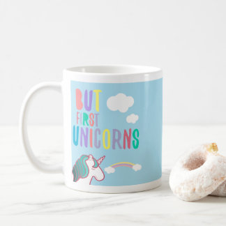 Unicorn Cartoon - But First Unicorn Coffee Mug