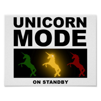 Unicorn Mode Standby Funny Poster