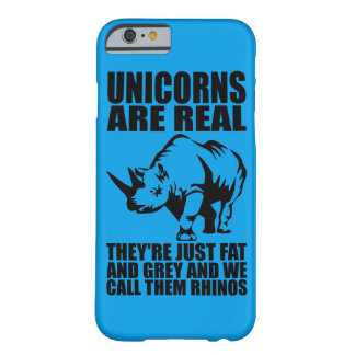 Unicorns Are Real - They're Rhinos - Funny Novelty Barely There iPhone 6 Case