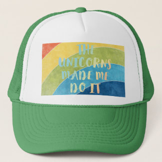 Unicorns made me do it trucker hat