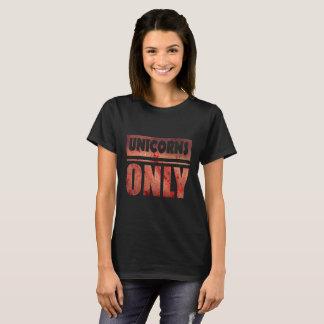 Unicorns Only T-Shirt