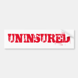UNINSURED No Insurance Bumper Sticker