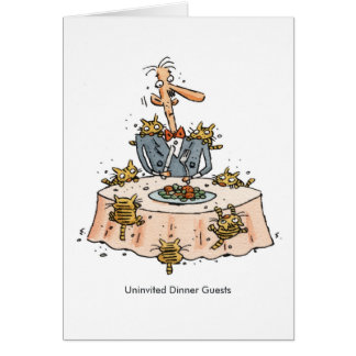 Uninvited Dinner Guests Card