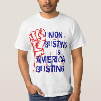 UNION BUSTING IS AMERICA BUSTING T-Shirt
