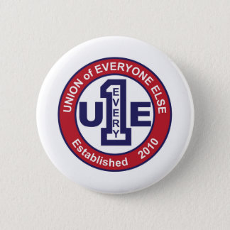 UNION of EVERYONE ELSE / WHITE 2 Inch Round Button