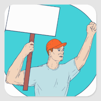 Union Worker Activist Placard Protesting Fist Up C Square Sticker