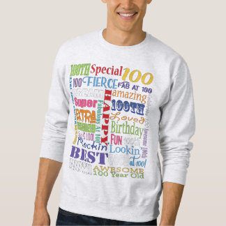 Unique And Special 100th Birthday Party Gifts Sweatshirt