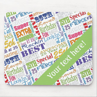 Unique And Special 25th Birthday Party Gifts Mouse Pad
