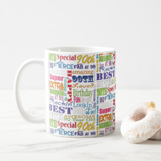 Unique And Special 90th Birthday Party Gifts Coffee Mug