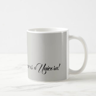 """Unique as a Unicorn"", funny yet sweet mug! Coffee Mug"