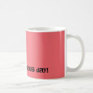 Unique fabulous day mug! coffee mug
