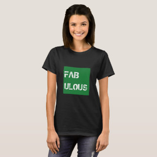 Unique Fabulous t-shirt, simple and chic T-Shirt