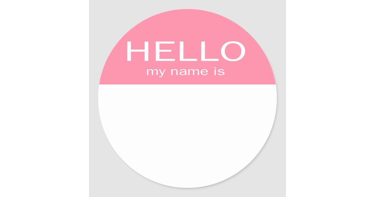 unique hello my name is baby pink classic round sticker zazzle ca