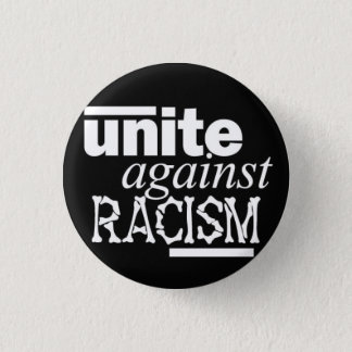 Unite Against Racism 1 Inch Round Button