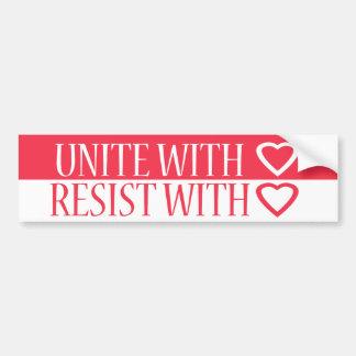 Unite with love, Resist with love Bumper Sticker