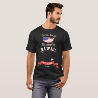 United States My Country Hawaii My Home T-Shirt