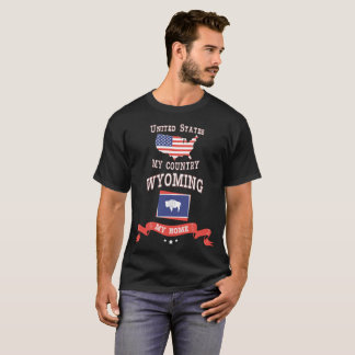 United States My Country Wyoming My Home T-Shirt