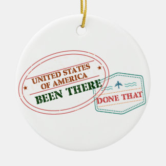 United States of America Been There Done That Round Ceramic Ornament