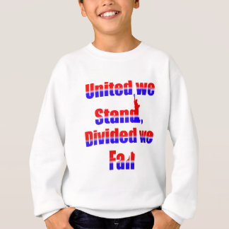 United we Stand, Divided we fall Sweatshirt
