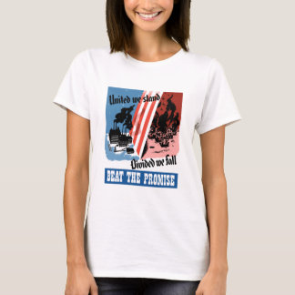 United We Stand, Divided We Fall -- WW2 T-Shirt