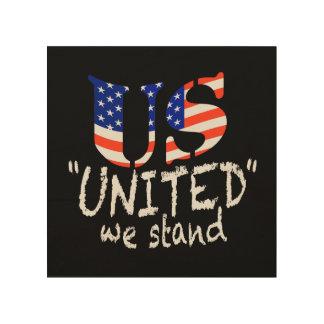 UNITED WE STAND WOOD WALL ART