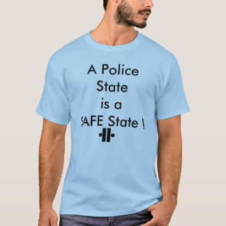 Unity5, A Police State is a SAFE State ! T-Shirt