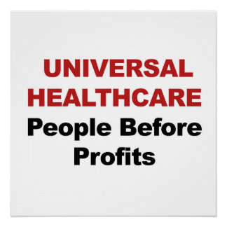 Universal HealthCare, People Before Profits Poster