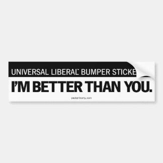 Universal Liberal (TM) #1 Bumper Sticker