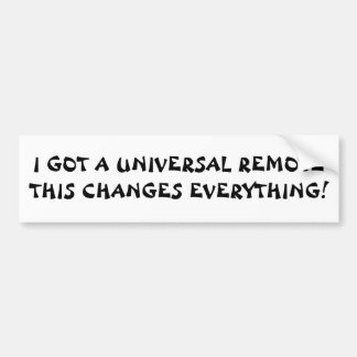 Universal Remote   Fortune Cookie Style Bumper Sticker