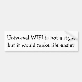 Universal WIFI is not a right ... Bumper Sticker